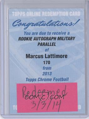 2013 Topps Chrome Rookie Autographs Military Refractor [Autographed] #170 - Marcus Lattimore /99 [REDEMPTION Being Redeemed]