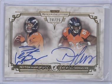 2013 Topps Museum Collection Dual Signature Series #DSSA-MT - Peyton Manning, Demaryius Thomas /25