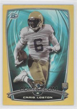2014 Bowman - Rookies - Gold Foil #48 - Craig Loston /399