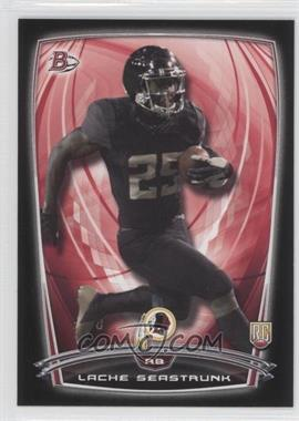 2014 Bowman Rookies Black Border #44 - Lache Seastrunk