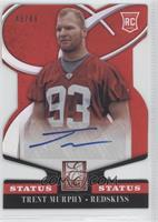 Rookie Signatures - Trent Murphy /49