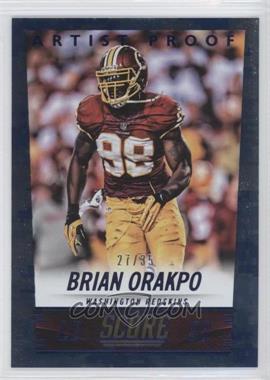 2014 Score Artist Proof #230 - Brian Orakpo /35