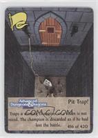 Pit Trap!