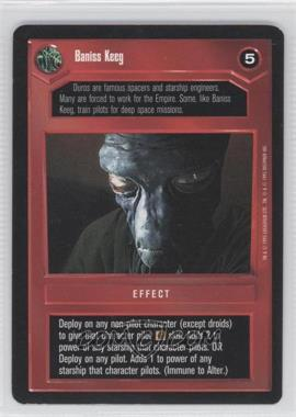 1995 Star Wars Customizable Card Game: Premiere - Expansion Set [Base] #NoN - Baniss Keeg