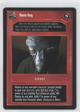 1995 Star Wars Customizable Card Game: Premiere Expansion Set [Base] #NoN - Baniss Keeg