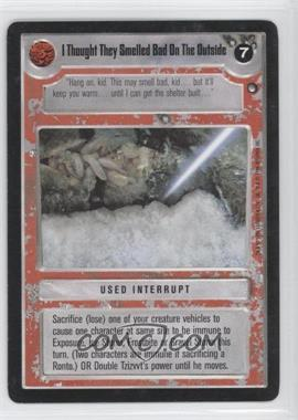 1996 Star Wars Customizable Card Game: Hoth Expansion Set [Base] #NoN - I Thought They Smelled Bad on the Outside