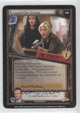 2002 Buffy the Vampire Slayer Collectible Card Game Class of '99 [Base] #179 - Caught Off Guard