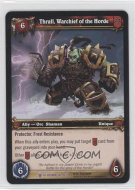 2010 World of Warcraft TCG: Icecrown Booster Pack [Base] #142 - Thrall, Warchief of the Horde
