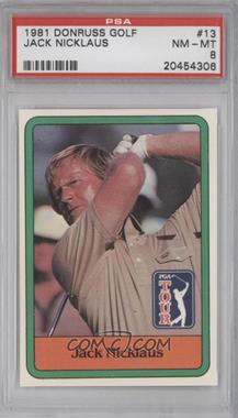 1981 Donruss Golf Stars #13 - Jack Nicklaus [PSA 8]
