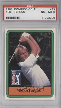 1981 Donruss Golf Stars #33 - Keith Fergus [PSA 8]