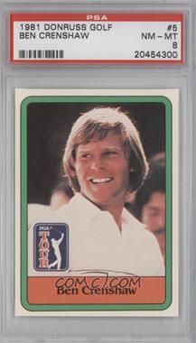 1981 Donruss Golf Stars #5 - Ben Crenshaw [PSA8]
