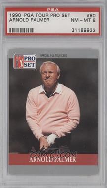 1990 PGA Tour Pro Set #80 - Arnold Palmer [PSA8]