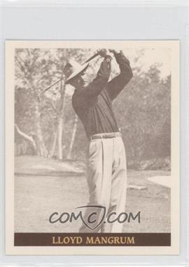 1992 Famous Golfers of the 40's & 50's - [Base] #21 - Lloyd Mangrum