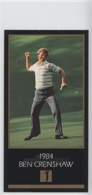 1993-98 Grand Slam Ventures Champions of Golf: The Masters Collection #1984 - Ben Crenshaw