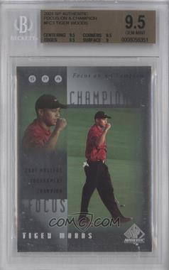 2001 SP Authentic - Focus on a Champion #FC3 - Tiger Woods [BGS9.5]