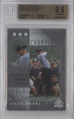 2001 SP Authentic - Focus on a Champion #FC6 - Tiger Woods [BGS 9.5]