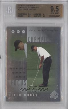 2001 SP Authentic - Focus on a Champion #FC7 - Tiger Woods [BGS 9.5]