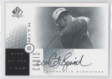 2001 SP Authentic - Sign of the Times #CH - Chris Smith