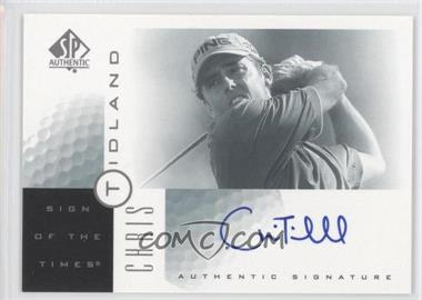2001 SP Authentic - Sign of the Times #CT - Chris Tidland