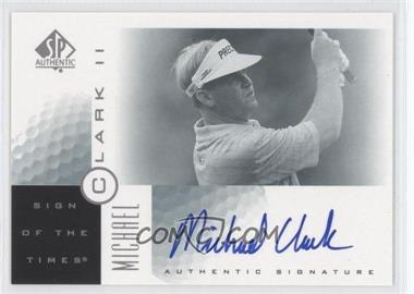 2001 SP Authentic - Sign of the Times #MC2 - Michael Clark II (Michael Clark)