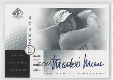 2001 SP Authentic - Sign of the Times #MO - Mark O'Meara