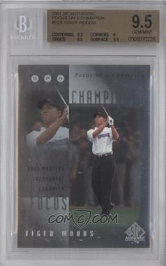 2001 SP Authentic Focus on a Champion #FC4 - Tiger Woods [BGS 9.5]