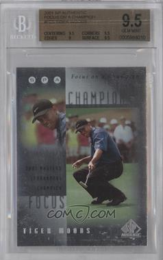 2001 SP Authentic Focus on a Champion #FC5 - Tiger Woods [BGS 9.5]