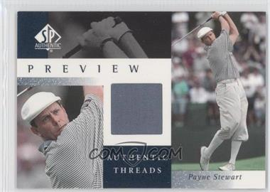 2001 SP Authentic Preview - Authentic Threads #PS-AT - Payne Stewart