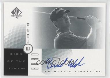 2001 SP Authentic Sign of the Times #BE - Brad Elder