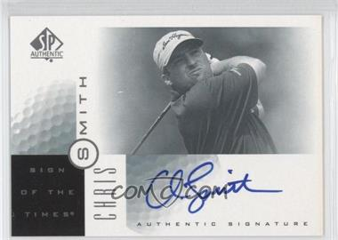 2001 SP Authentic Sign of the Times #CH - Chris Smith