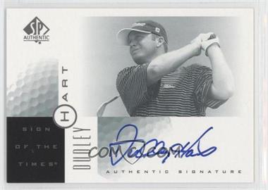 2001 SP Authentic Sign of the Times #DH - Dudley Hart