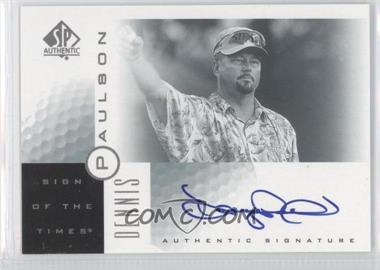2001 SP Authentic Sign of the Times #DP - Dennis Paulson