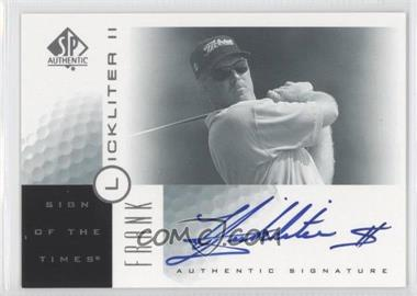 2001 SP Authentic Sign of the Times #FL - Frank Lickliter