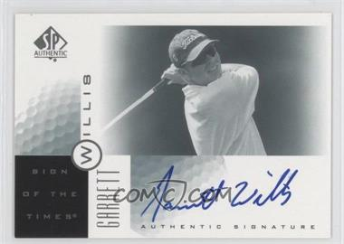 2001 SP Authentic Sign of the Times #GW - Garrett Willis