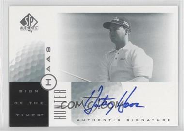 2001 SP Authentic Sign of the Times #HH - Hunter Haas