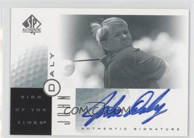 2001 SP Authentic Sign of the Times #JD - John Daly