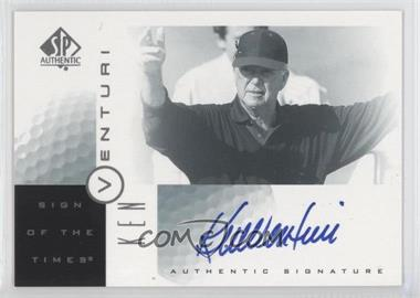 2001 SP Authentic Sign of the Times #KV - Ken Venturi