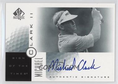 2001 SP Authentic Sign of the Times #MC2 - Michael Clark II (Michael Clark)