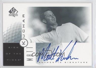2001 SP Authentic Sign of the Times #MK - Matt Kuchar