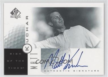 2001 SP Authentic Sign of the Times #MK - Matt Kuchar