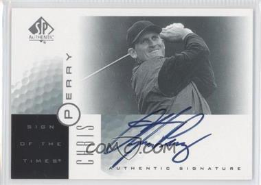 2001 SP Authentic Sign of the Times #PE - Chris Perry