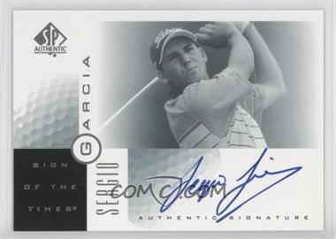 2001 SP Authentic Sign of the Times #SG - Sergio Garcia