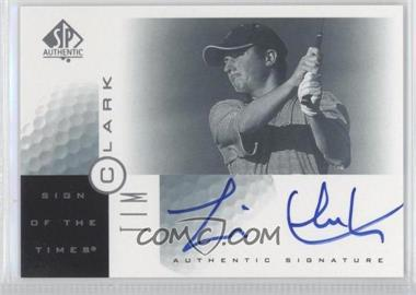 2001 SP Authentic Sign of the Times #TC - Tim Clark