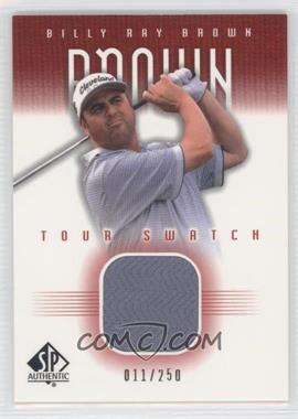 2001 SP Authentic Tour Swatch Red #BB-TS - Billy Ray Brown /250