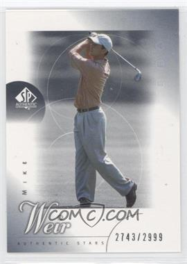 2001 SP Authentic #50 - Mike Weir /2999