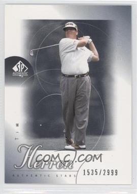 2001 SP Authentic #71 - Tim Herron /2999