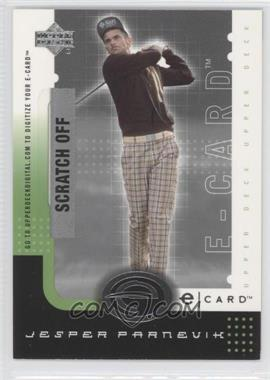 2001 Upper Deck E-card #E-JP - Jesper Parnevik