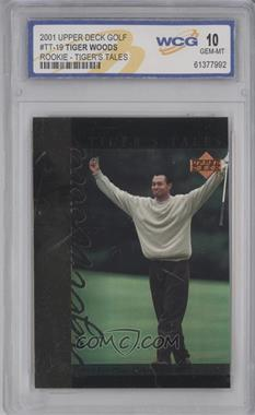 2001 Upper Deck Tiger's Tales #TT19 - Tiger Woods [ENCASED]