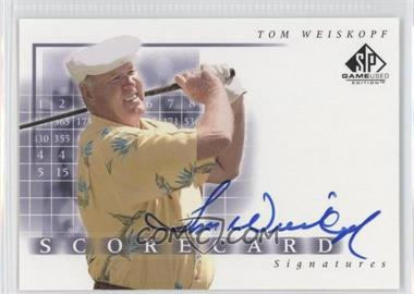 2002 SP Game Used Edition - Scorecard Signatures #SS-WE - Tom Weiskopf