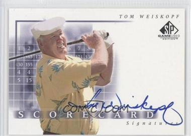 2002 SP Game Used Edition Scorecard Signatures #SS-WE - Tom Weiskopf